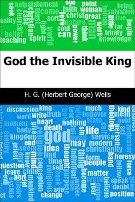 God the Invisible King - eBook  -     By: H.G. Wells