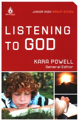 Listening to God: Junior High Group Study  -     Edited By: Kara Powell Ph.D.