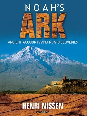 Noah's Ark: Ancient Accounts and New Discoveries (unabridged) - eBook  -     By: Henri Nissen