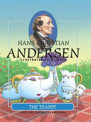 The Teapot - eBook  -     By: Hans Christian Andersen     Illustrated By: Gustavo Mazali