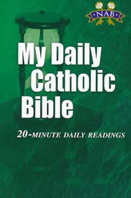 My Daily Catholic Bible-NABRE: 20-Minute Daily readings, Paper, Green  -     Edited By: Paul Thigpen