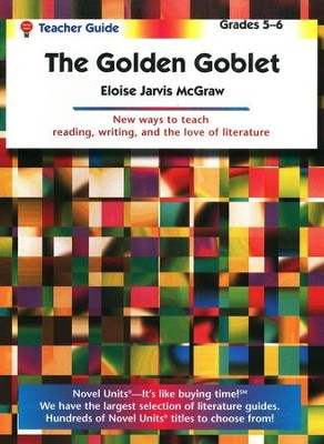 Golden Goblet, Novel Units Teacher's Guide, Grades 5-6   -     By: Elouise Jarvis McGraw