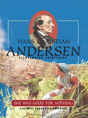She Was Good for Nothing - eBook  -     By: Hans Christian Andersen     Illustrated By: Chris Molan