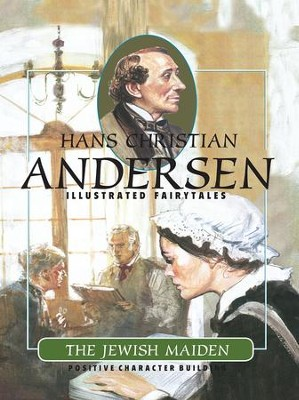 The Jewish Maiden - eBook  -     By: Hans Christian Andersen     Illustrated By: Musio Cosimo