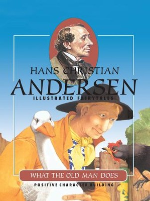 What The Old Man Does - eBook  -     By: Hans Christian Andersen     Illustrated By: Nathaele Vogel