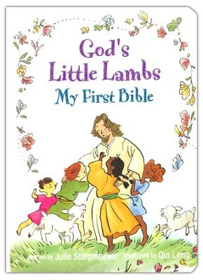 God's Little Lambs: My First Bible  -     By: Julie Stiegemeyer     Illustrated By: Qin Leng