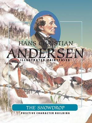 The Snowdrop - eBook  -     By: Hans Christian Andersen     Illustrated By: Tiziana Gironi