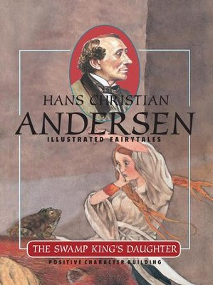 The Swamp King's Daughter - eBook  -     By: Hans Christian Andersen     Illustrated By: Francois Crozat