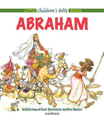 Abraham - eBook  -     By: Anne de Graaf     Illustrated By: Jose Perez Montero