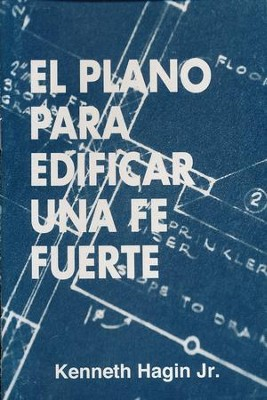 El Plano para edificar una fe fuerto, Blueprint for Building Strong Faith  -     By: Kenneth Hagin