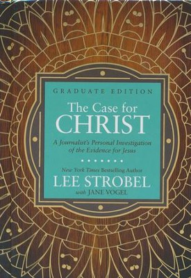 The Case for Christ: A Journalist's Personal Investigation  of the Evidence for Jesus - Graduate Edition   -     By: Lee Strobel, Jane Vogel