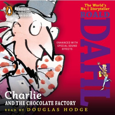 Charlie and the Chocolate Factory  -     Narrated By: Douglas Hodge     By: Roald Dahl