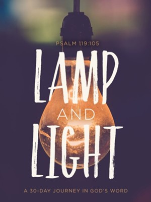 Lamp & Light: A 30-Day Journey In God's Word  -