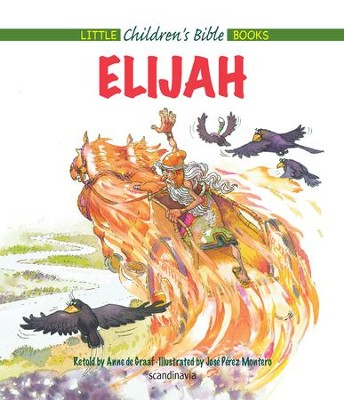 Elijah - eBook  -     By: Anne de Graaf     Illustrated By: Jose Perez Montero