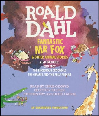 Fantastic Mr. Fox and Other Animal Stories (includes Esio Trot, The Enormous Crocodile & The Giraffe and the Pelly and Me)  -     By: Roald Dahl