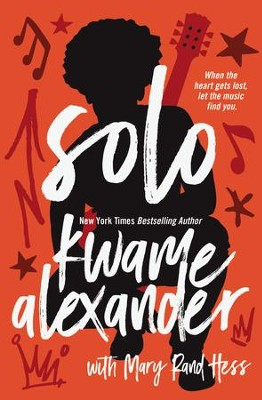 Solo  -     By: Kwame Alexander, Mary Rand Hess