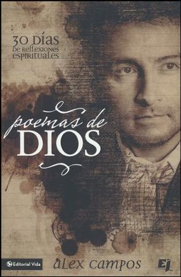 Poemas de Dios: 30 Dias de Reflexiones Espirituales       (God's Poetry: 30 Days of Spiritual Reflections)  -     By: Alex Campos