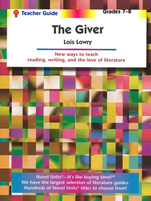 The Giver, Novel Units Teacher's Guide, Grades 7-8   -     By: Lois Lowry