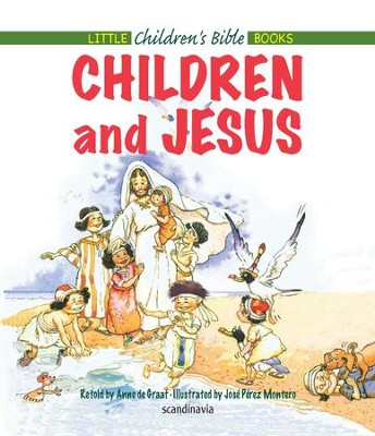 Children and Jesus - eBook  -     By: Anne de Graaf     Illustrated By: Jose Perez Montero