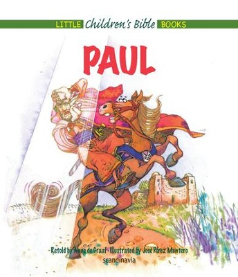 Paul - eBook  -     By: Anne de Graaf     Illustrated By: Jose Perez Montero