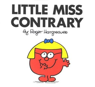 Little Miss Contrary  -     By: Roger Hargreaves