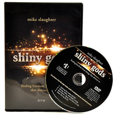 shiny god's: Finding Freedom from Things That Distract Us: DVD with Leader Guide  -     By: Mike Slaughter