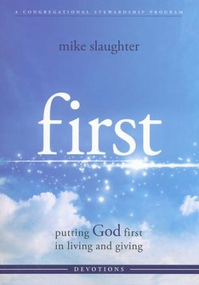 first: Putting God first in Living and Giving -  Devotional  -     By: Mike Slaughter