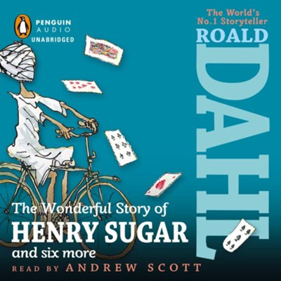 The Wonderful Story of Henry Sugar and Six More Unabridged Audio  -     By: Roald Dahl