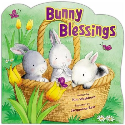 Bunny Blessings  -     By: Kim Washburn     Illustrated By: Jacqueline East