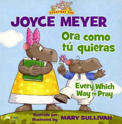 Ora Como Quieras, Bilingüe  (Every Which Way to Pray, Bilingual)  -     By: Zondervan