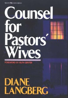 Counsel for Pastors' Wives   -     By: Diane Langberg