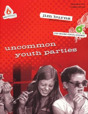 Uncommon Youth Parties  -     By: Jim Burns Ph.D.