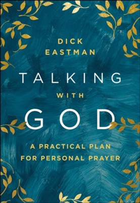 Talking with God: A Practical Plan for Personal Prayer  -     By: Dick Eastman