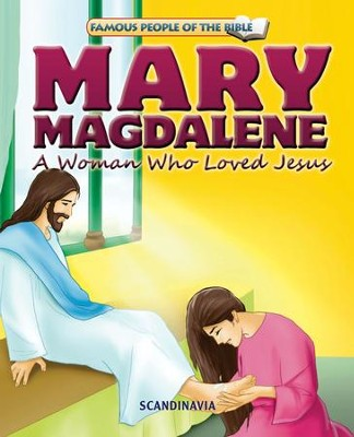 Mary Magdalene A Woman Who Loved Jesus - eBook  -     By: Joy Melissa Jensen     Illustrated By: Lu Simi