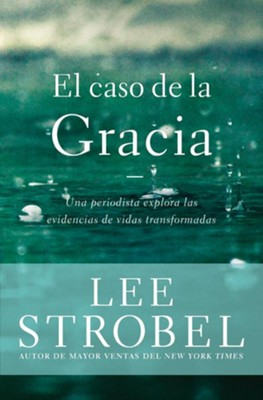 El Caso de la Gracia  (The Case for Grace)  -     By: Lee Strobel