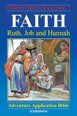 Faith - Ruth, Job and Hannah - eBook  -     By: Anne de Graaf     Illustrated By: Jose Perez Montero