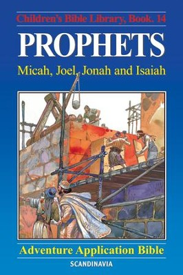 Prophets - Micah, Joel, Jonah and Isaiah - eBook  -     By: Anne de Graaf     Illustrated By: Jose Perez Montero