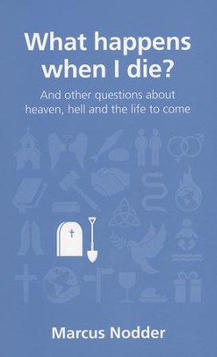 What Happens When I Die?  -     By: Marcus Nodder