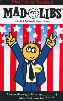 Mad Libs: For President  -     By: Roger Price, Leonard Stern