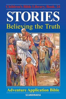 Stories - Believing the Truth - eBook  -     By: Anne de Graaf     Illustrated By: Jose Perez Montero