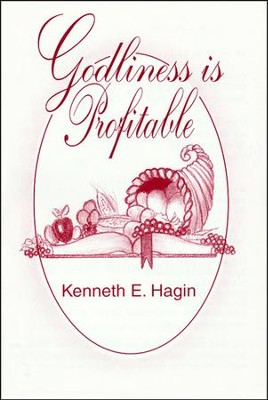Godliness Is Profitable  -     By: Kenneth E. Hagin