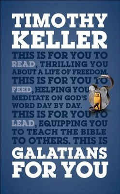 Galatians for You  -     By: Timothy Keller