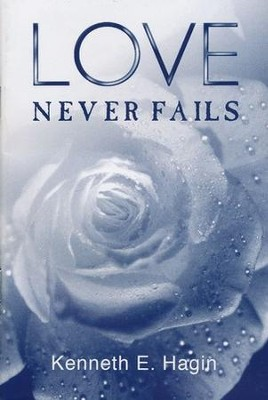 Love Never Fails (Kenneth E. Hagin)   -     By: Kenneth E. Hagin