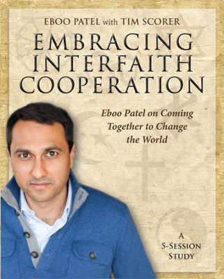 Embracing Interfaith Cooperation: Eboo Patel on Coming Together to Change the World - eBook  -     By: Tim Scorer