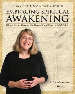 Embracing Spiritual Awakening: Diana Butler Bass on the Dynamics of Experiential Faith - eBook  -     By: Tim Scorer