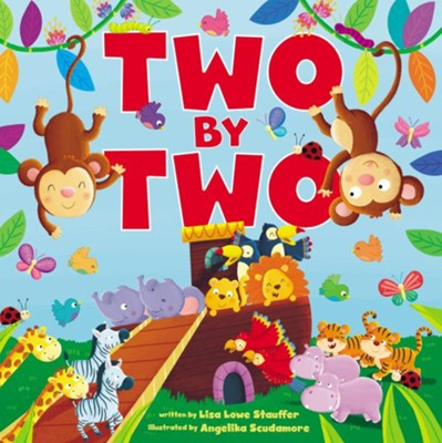Two by Two  -     By: Lisa Lowe Stauffer