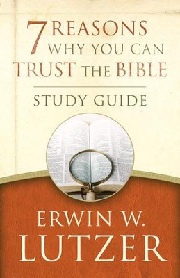 7 Reasons Why You Can Trust the Bible Study Guide - eBook  -     By: Erwin W. Lutzer