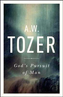 God's Pursuit of Man: Tozer's Profound Prequel to The Pursuit of God - eBook  -     By: A.W. Tozer