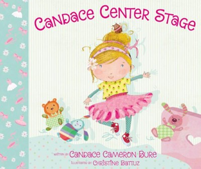 Candace Center Stage  -     By: Candace Cameron Bure     Illustrated By: Christine Battuz