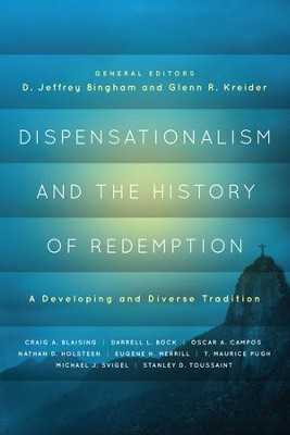 Dispensationalism and the History of Redemption: A Developing and Diverse Tradition - eBook  -     Edited By: D. Jeffrey Bingham, Douglas K. Blount, Glenn R. Kreider